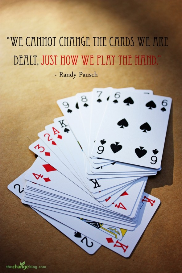 cards we are dealt